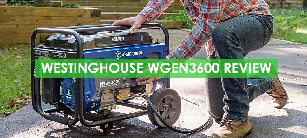 Westinghouse WGEN3600 Generator Review